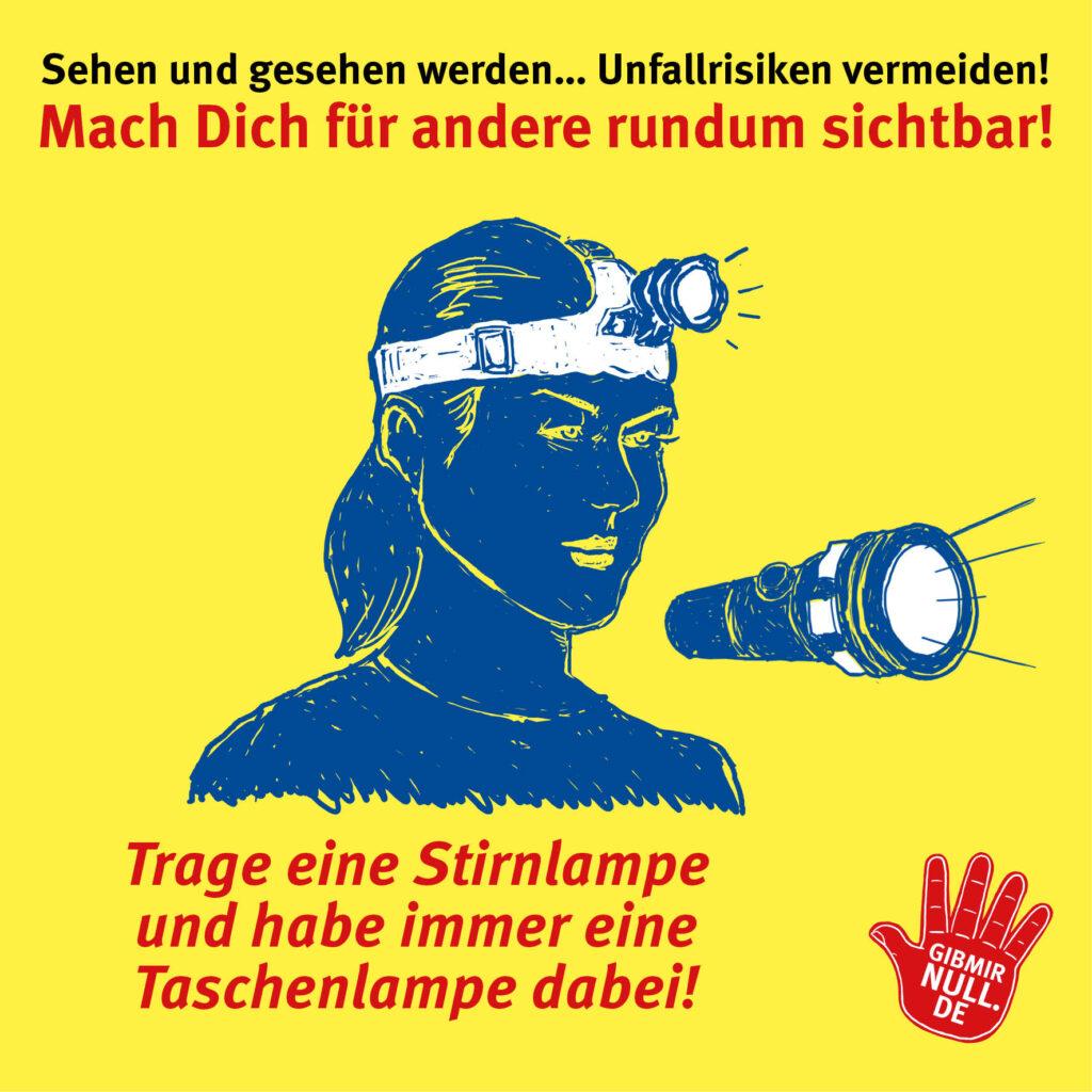 Sehen und gesehen werden: Mach dich sichtbar: Trage eine Stirnlampe und habe immer eine Taschenlampe dabei!