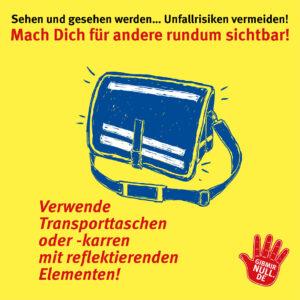 Sehen und gesehen werden: Mach dich sichtbar: Verwende Transporttaschen oder -karren mit reflektierenden Elementen!