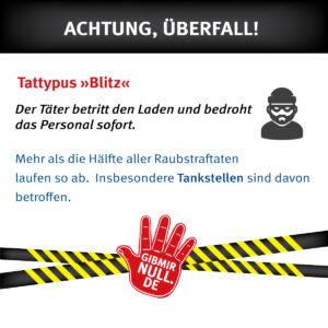 Tattypus Blitz: Täter betritt den Laden und bedroht das Personal sofort.
