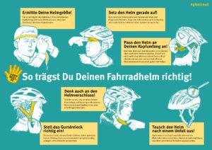 So trägst du deinen Fahrradhelm richtig 1. Ermittle die Helmgröße 2. Setz den Helm gerade auf 3. Pass den Helm an Deinen Kopfumfang an 4. Denk auch an den Helmverschluss 5. Stell das Gurtdreieck richtig ein 6. Tausch den Helm nach einem Unfall aus