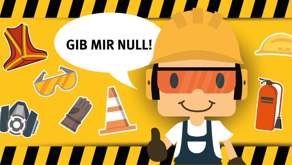 Ein Sicherheitsbeauftragter ist umringt von Presönlicher Schutzausrüstung. Eine Sprechblase zeigt den Spruch: GIB MIR NULL!