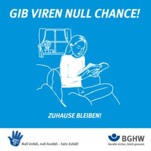 Gib Viren null Chance! Zuhause bleiben!