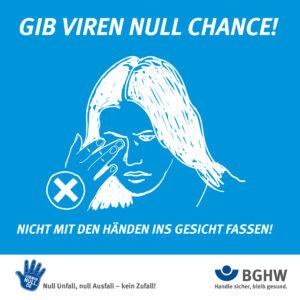 Gib Viren null Chance! Nicht mit den Händen ins Gesicht fassen!